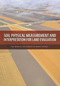 Soil Physical Measurement and Interpretation for Land Evaluation: A Laboratory Handbook (Australian Soil & Land Survey Handbook 5)