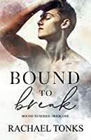 Bound to Break (Bound to series Book 1)