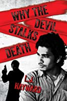 Why the Devil Stalks Death (Death and the Devil, #2)