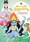 How to Be Legendary: A Goddess Journal for Finding Your Power