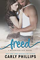 Freed (Rosewood Bay, #3)