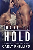 Dare to Hold (Dare to Love, #4)