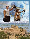 How to Become a Greek God; OR, To Be Fit For Life - Part Two: Volume #2: Re-Building Our Temple.