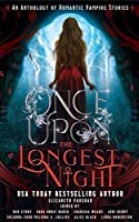 Once Upon the Longest Night: A Collection of Romantic Vampire Stories