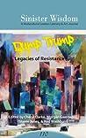 Dump Trump: Legacies of Resistance (Sinister Wisdom, #110)