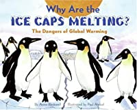 Why Are the Ice Caps Melting?: The Dangers of Global Warming (Let's-Read-and-Find-Out Science: Stage 2)
