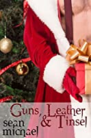 Guns, Leather and Tinsel