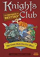 Knights Club: The Message of Destiny: The Comic Book You Can Play (Comic Quests 4)