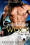 Her Guardian Wolf (Sawtooth Shifters, #2)