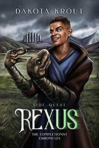 Rexus: Side Quest (The Completionist Chronicles, #2.5)