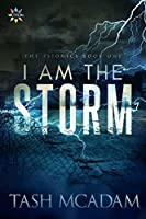I Am the Storm (The Psionics, #1)