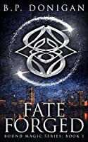 Fate Forged (Bound Magic Book 1)