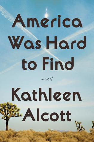 America Was Hard to Find by Kathleen Alcott
