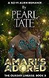Amari's Adored (The Quasar Lineage, #3)