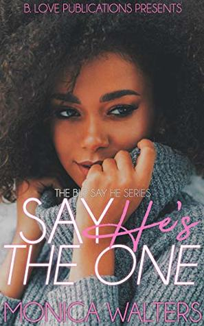 Say He's The One (The BLP Say He Series Book 2)