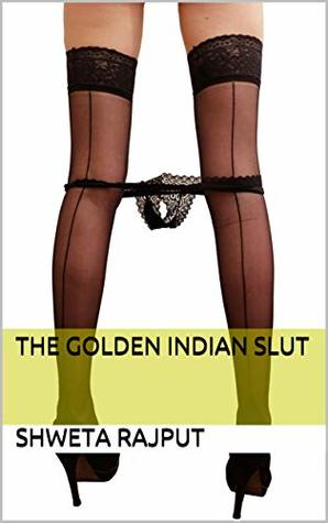 The Golden Indian Slut