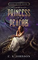The Princess and the Peacock (Birds of Fae #1)