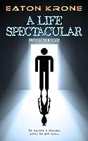 A Life Spectacular (A LightSide Novel)