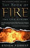 The Book of Fire: The Life-Givers (The Elements Series 1)
