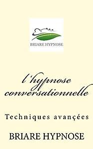 l hypnose conversationnelle: techniques avancées