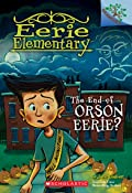 The End of Orson Eerie? A Branches Book
