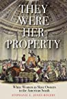 They Were Her Property by Stephanie E. Jones-Rogers