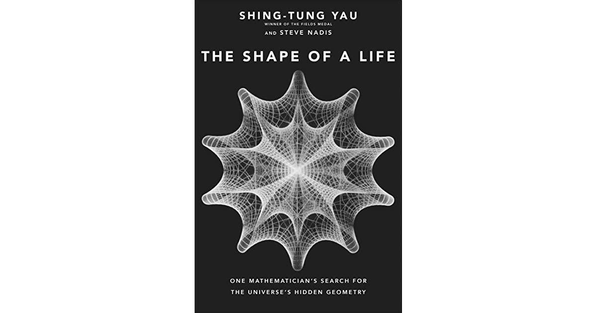 The Shape of a Life: One Mathematician's Search for the Universe's