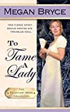 To Tame a Lady (The Reluctant Bride Collection, #2)