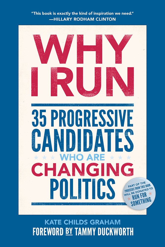 Why I Run: 35 Progressive Candidates Who Are Changing Politics