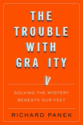 The Trouble with Gravity: Solving the Mystery Beneath Our Feet