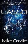 Lasso (Deep Space Mining Series Book 1)