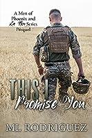 This I Promise You (a La Flor & Men of Phoenix Prequel)