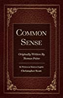 Common Sense: Originally  Written By Thomas Paine