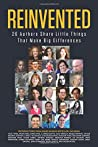 Reinvented: 26 Authors Share Little Things That Make Big Differences