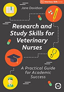 Research and Study Skills for Veterinary Nurses: A Practical Guide for Academic Success