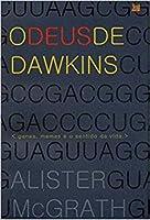 O Deus de Dawkins: Genes, Memes e o Sentido da Vida