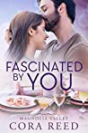 Fascinated by You (Magnolia Valley, #3)