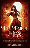 The Fairer Hex (A Witch Among Warlocks #1)
