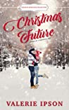 Christmas Future by Valerie Ipson