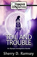 Toil and Trouble: An Olympia Investigations Novella