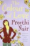 The Colour of Love [Paperback] [Jan 01, 2009] Preethi Nair