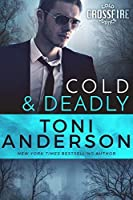 Cold & Deadly  (Cold Justice - Crossfire, #1)