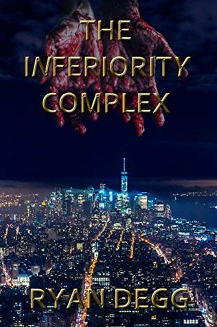 The Inferiority Complex by Ryan Degg