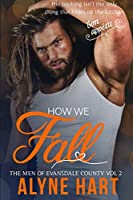 How We Fall (The Men of Evansdale County #2)
