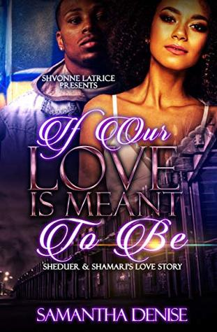 If Our Love Is Meant to Be by Samantha Denise