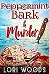Peppermint Bark & Murder (Sweet Treats Mystery, #12)