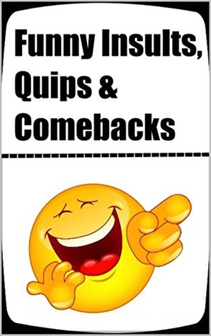 Memes: Insults, Jokes & Funny Memes: Comebacks, Quips