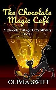 The Chocolate Magic Café (A Chocolate Magic Cozy Mystery #1)