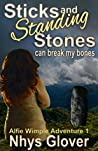 Sticks and Standing Stones Can Break My Bones: A Funny Romantic Paranormal Mystery (Alfie Wimple Adventure Trilogy Book 1)