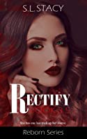 Rectify (Reborn Book 3.5)